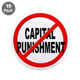 "Anti / No Capital Punishment 3.5"" Button (10 pack)"