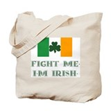 Fight Me, I'm Irish Tote Bag