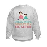 Guess Who Big Sister Sweatshirt