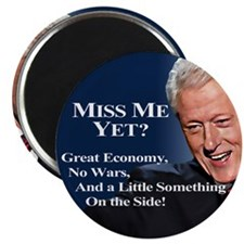 "Bill Clinton Miss Me Yet 2.25"" Magnet (10 pac"