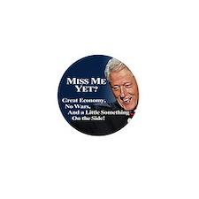 Bill Clinton Miss Me Yet Mini Button (10 pack)
