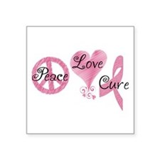 "Peace Love Cure (Pink Ribbon) Square Sticker 3"" x"