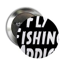 "Fly Fishing Addict 2.25"" Button"