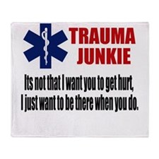 Trauma Junkie Throw Blanket