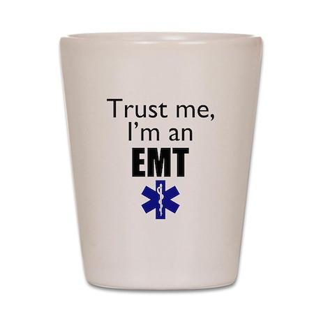 Trust me Im an EMT Shot Glass