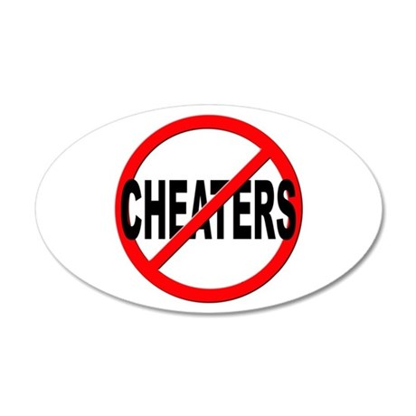 Anti / No Cheaters 20x12 Oval Wall Decal