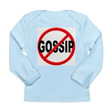 Anti / No Gossip Long Sleeve Infant T-Shirt