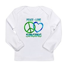 Peace Love Singing Long Sleeve Infant T-Shirt