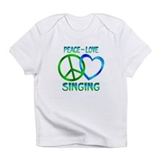 Peace Love Singing Infant T-Shirt