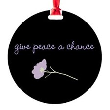 Give Peace a Chance Ornament
