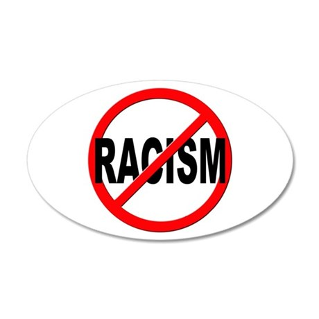 Anti / No Racism 20x12 Oval Wall Decal