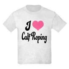 I Love Calf Roping T-Shirt