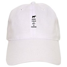 Keep Calm and Pet A Horse Baseball Cap