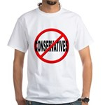 Anti / No Conservatives White T-Shirt