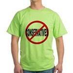 Anti / No Conservatives Green T-Shirt
