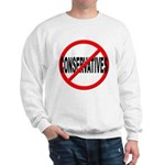 Anti / No Conservatives Sweatshirt