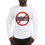 Anti / No Conservatives Long Sleeve T-Shirt