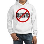 Anti / No Conservatives Hooded Sweatshirt
