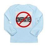 Anti / No Conservatives Long Sleeve Infant T-Shirt