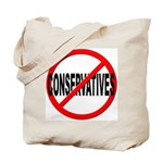 Anti / No Conservatives Tote Bag