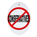Anti / No Conservatives Ornament (Oval)