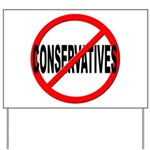 Anti / No Conservatives Yard Sign