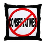 Anti / No Conservatives Throw Pillow