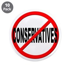 "Anti / No Conservatives 3.5"" Button (10 pack)"