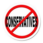 Anti / No Conservatives Round Car Magnet