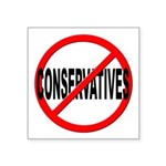 Anti / No Conservatives Square Sticker 3