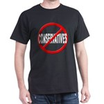 Anti / No Conservatives Dark T-Shirt