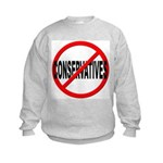 Anti / No Conservatives Kids Sweatshirt