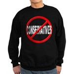 Anti / No Conservatives Sweatshirt (dark)