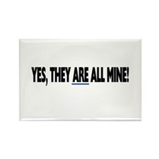 Yes, they are all mine! Rectangle Magnet