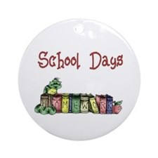 School Days T-Shirts Apparel  Ornament (Round)