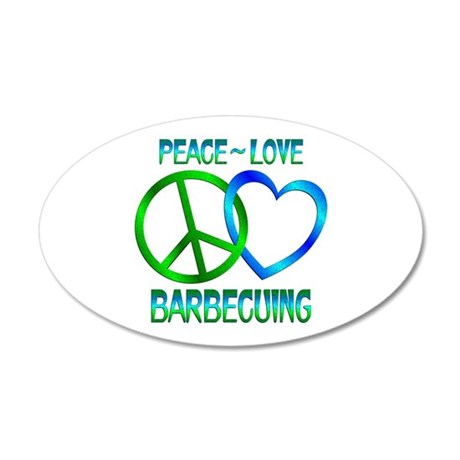 Peace Love Barbecuing 35x21 Oval Wall Decal