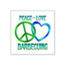 "Peace Love Barbecuing Square Sticker 3"" x 3"""