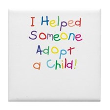"Tile Coaster - "" I helped someone adopt!"""