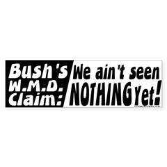 ain't seen nothing yet Bumper Sticker