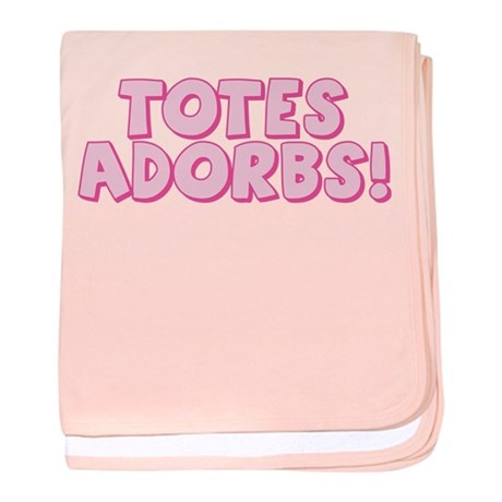 Totes Adorbs (pink) baby blanket