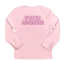Totes Adorbs (pink) Long Sleeve Infant T-Shirt