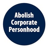 Abolish Corporate Personhood Round Car Magnet