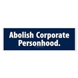 Abolish Corporate Personhood Bumper Car Sticker