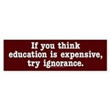 If you think education is expensive Bumper Car Sticker