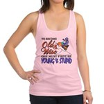 Old & Wise = Young & Stupid Racerback Tank Top