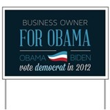 Business Owner For Obama Yard Sign