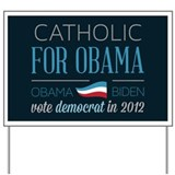 Catholic For Obama Yard Sign
