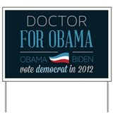 Doctor For Obama Yard Sign