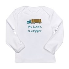 My Dad's a Logger Long Sleeve Infant T-Shirt