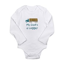 My Dad's a Logger Long Sleeve Infant Bodysuit